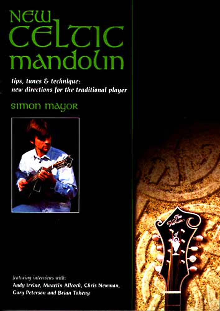 New Celtic Mandolin Book Tips, tunes and technique:new directions for the traditional player. Simon Mayor